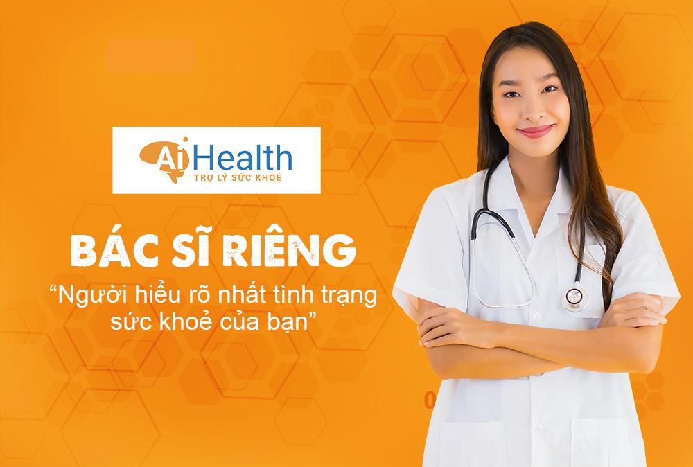 Bác sĩ Riêng - AiHealth trợ lý sức khoẻ
