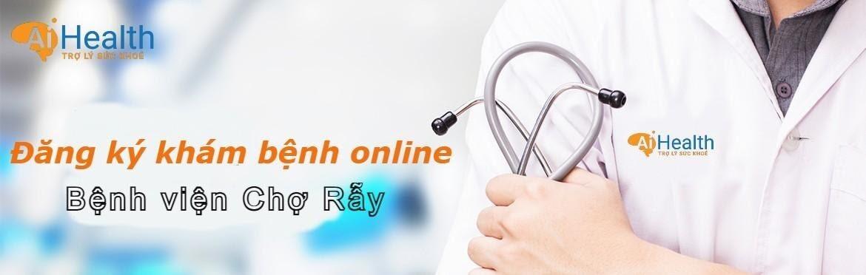 Đăng ký khám bệnh online bệnh viện Chợ Rẫy qua ứng dụng AiHealth