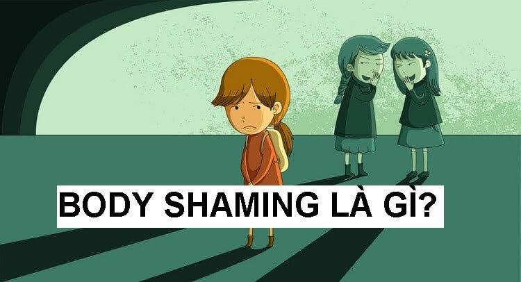 Body shaming là gì? Làm sao để vượt qua nỗi sợ này?