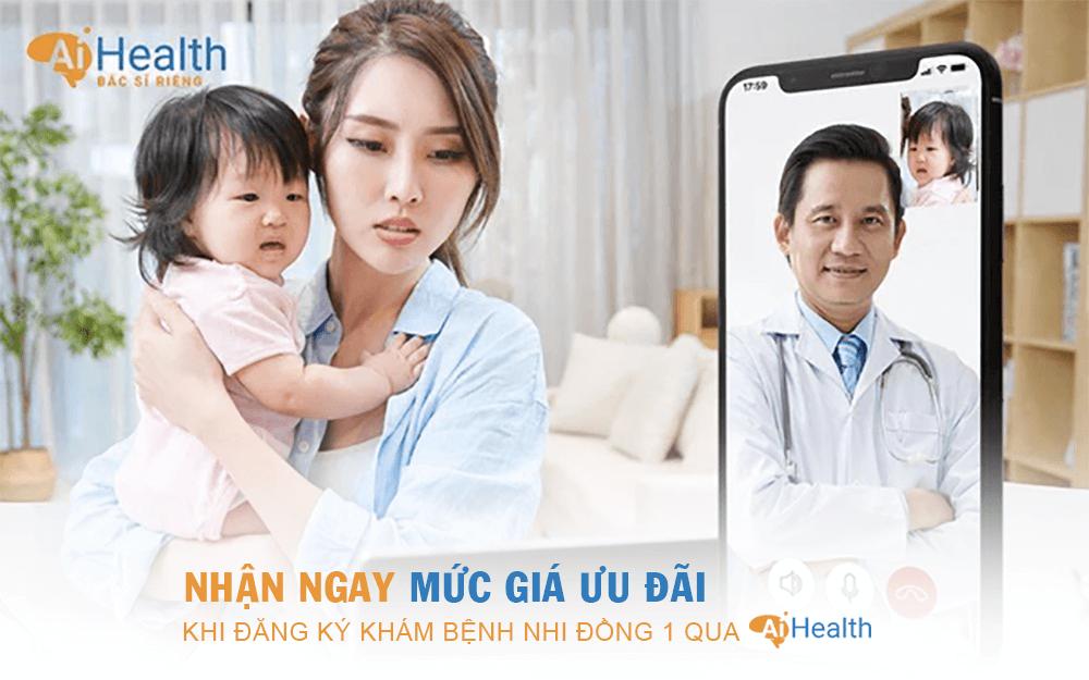 Mức giá ưu đãi khi đăng ký khám bệnh online Nhi Đồng 1 trên AiHealth