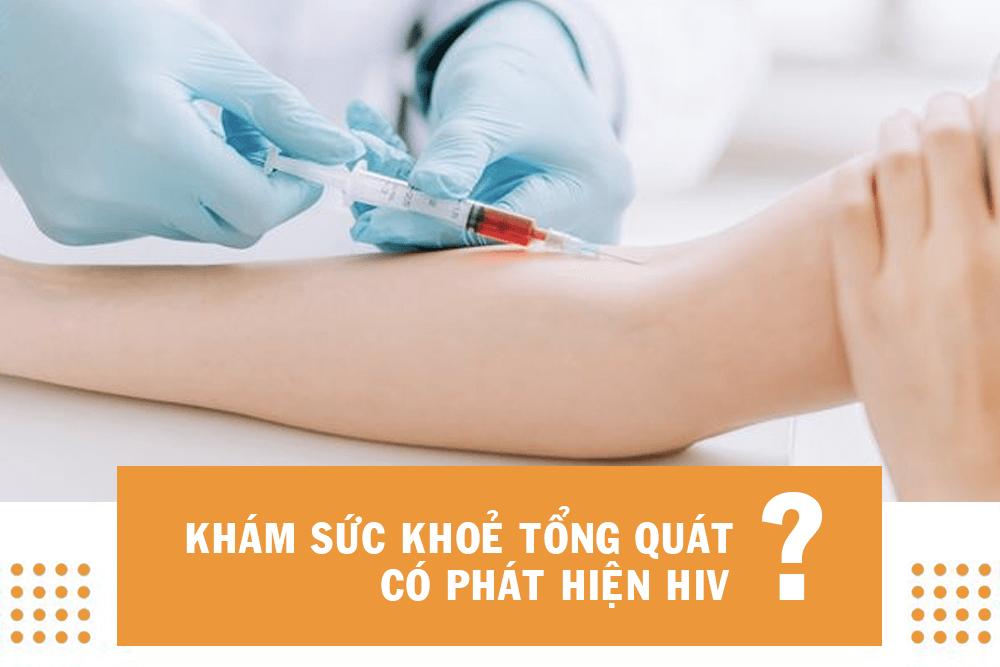 Khám sức khỏe tổng quát có phát hiện hiv hay không?